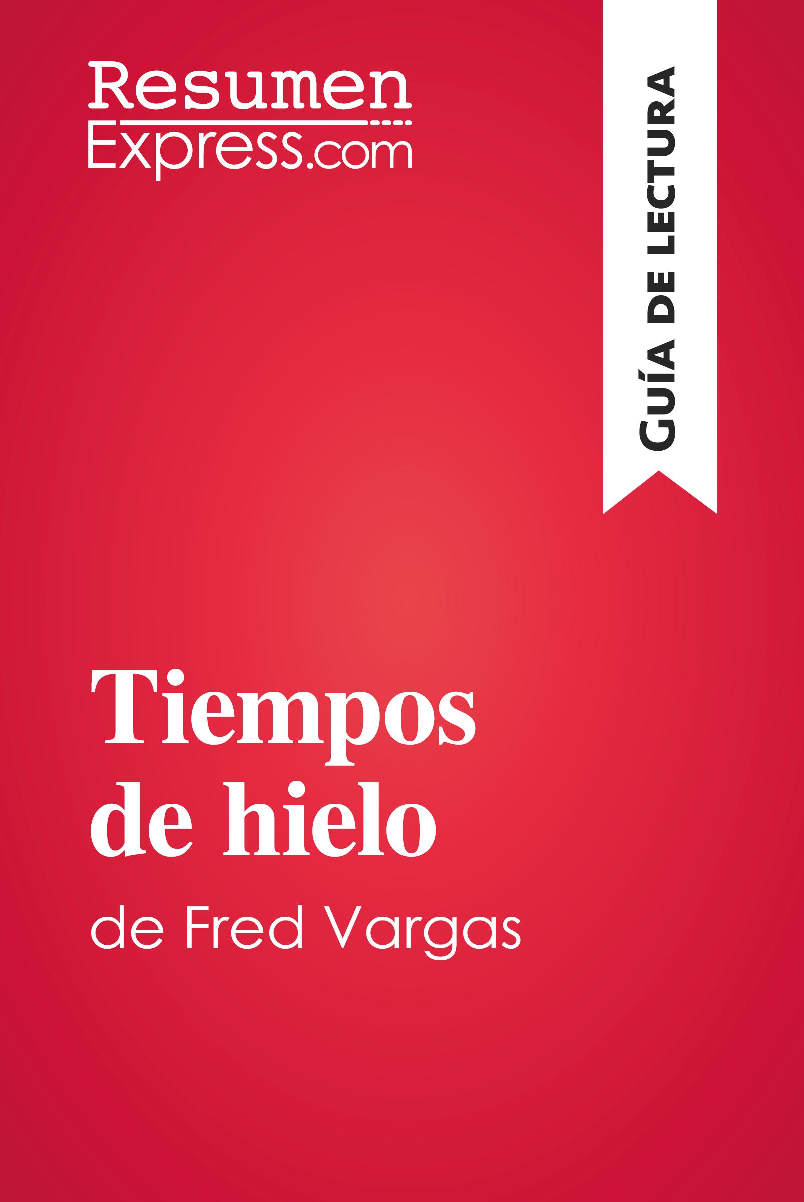 Tiempos de hielo de Fred Vargas (Guía de lectura)