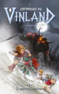 Chroniques de Vinland - Tome 1 - Le guerrier fantôme