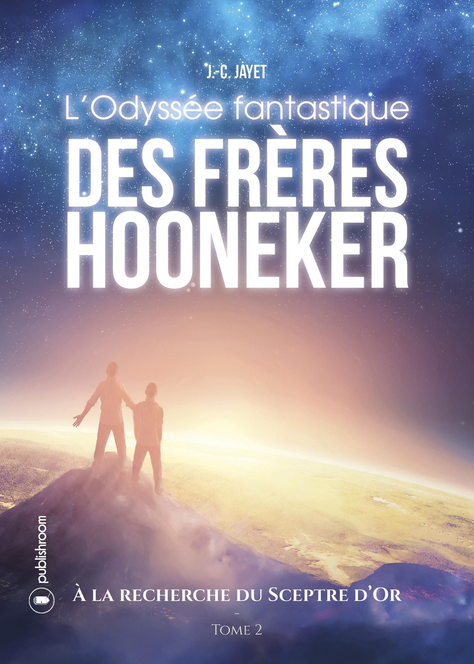 L'Odyssée fantastique des frères Hooneker, Tome 2 - À la recherche du sceptre d'or
