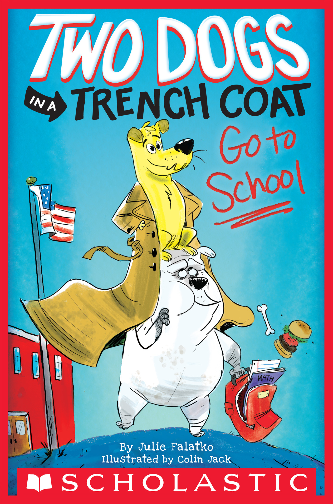 Two Dogs in a Trench Coat Go to School (Two Dogs in a Trench Coat #1)