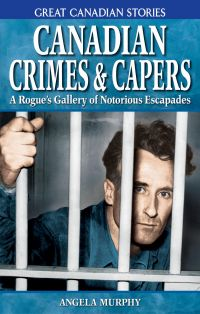 Canadian Crimes & Capers