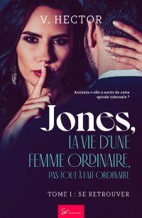Jones, la vie d'une femme ordinaire, pas tout à fait ordinaire - Tome 1