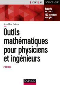 Outils mathématiques pour physiciens et ingénieurs - 2e éd.