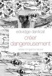 Créer dangereusement