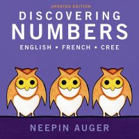 Discovering Numbers: English * French * Cree — Updated Edition