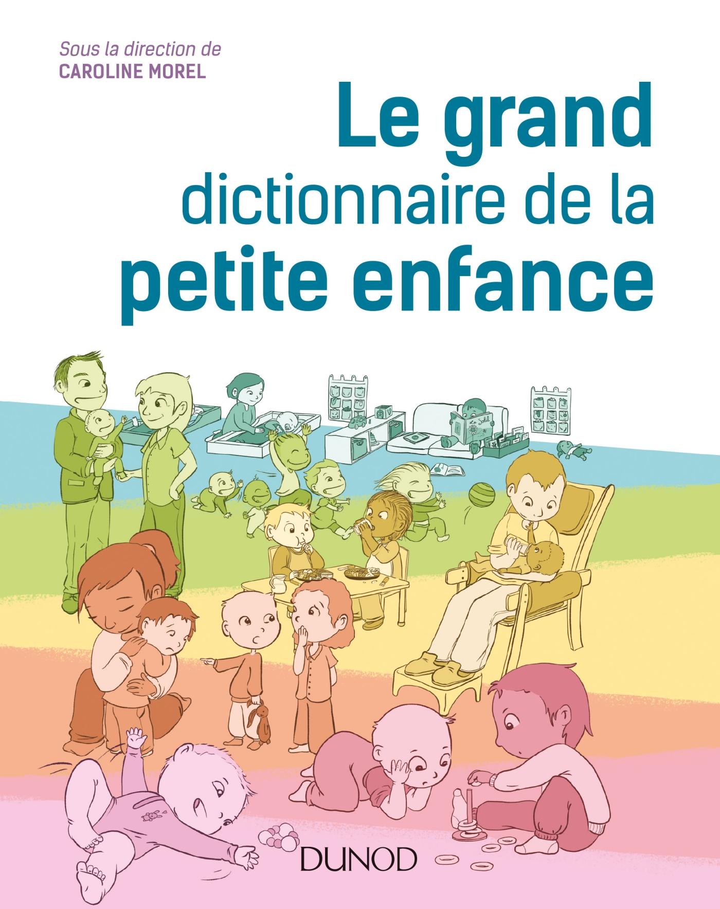 Le grand dictionnaire de la petite enfance