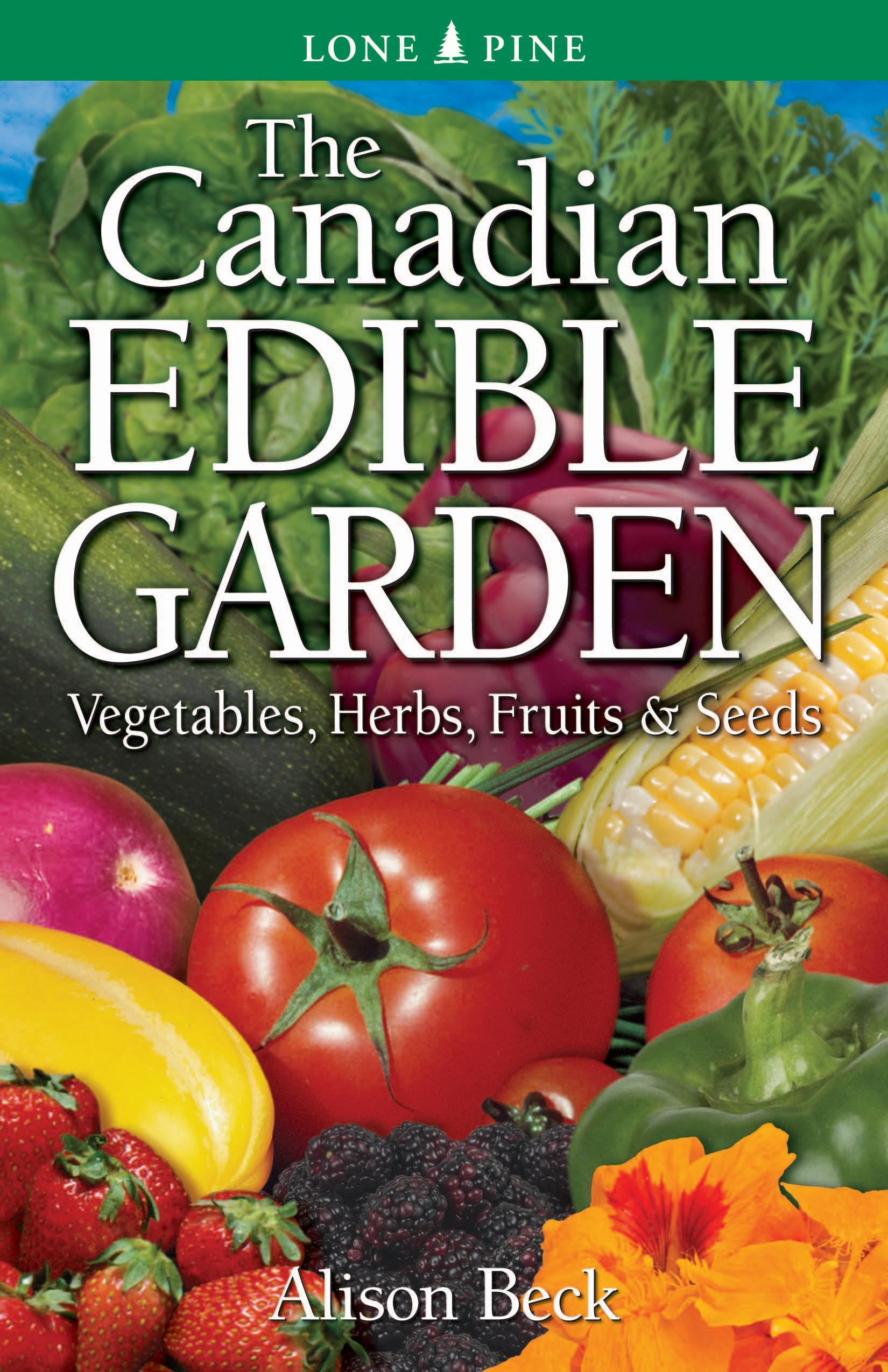 The Canadian Edible Garden