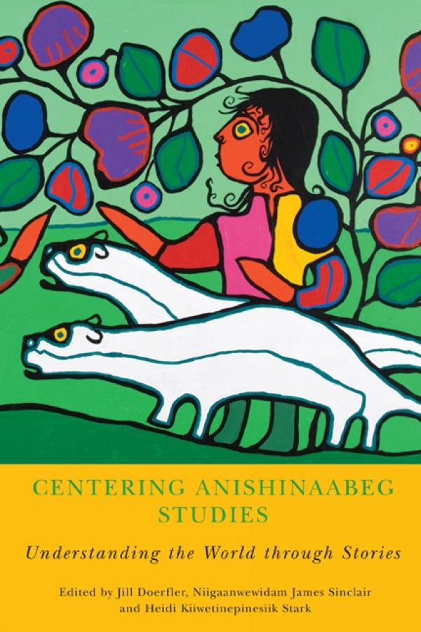 Centering Anishinaabeg Studies