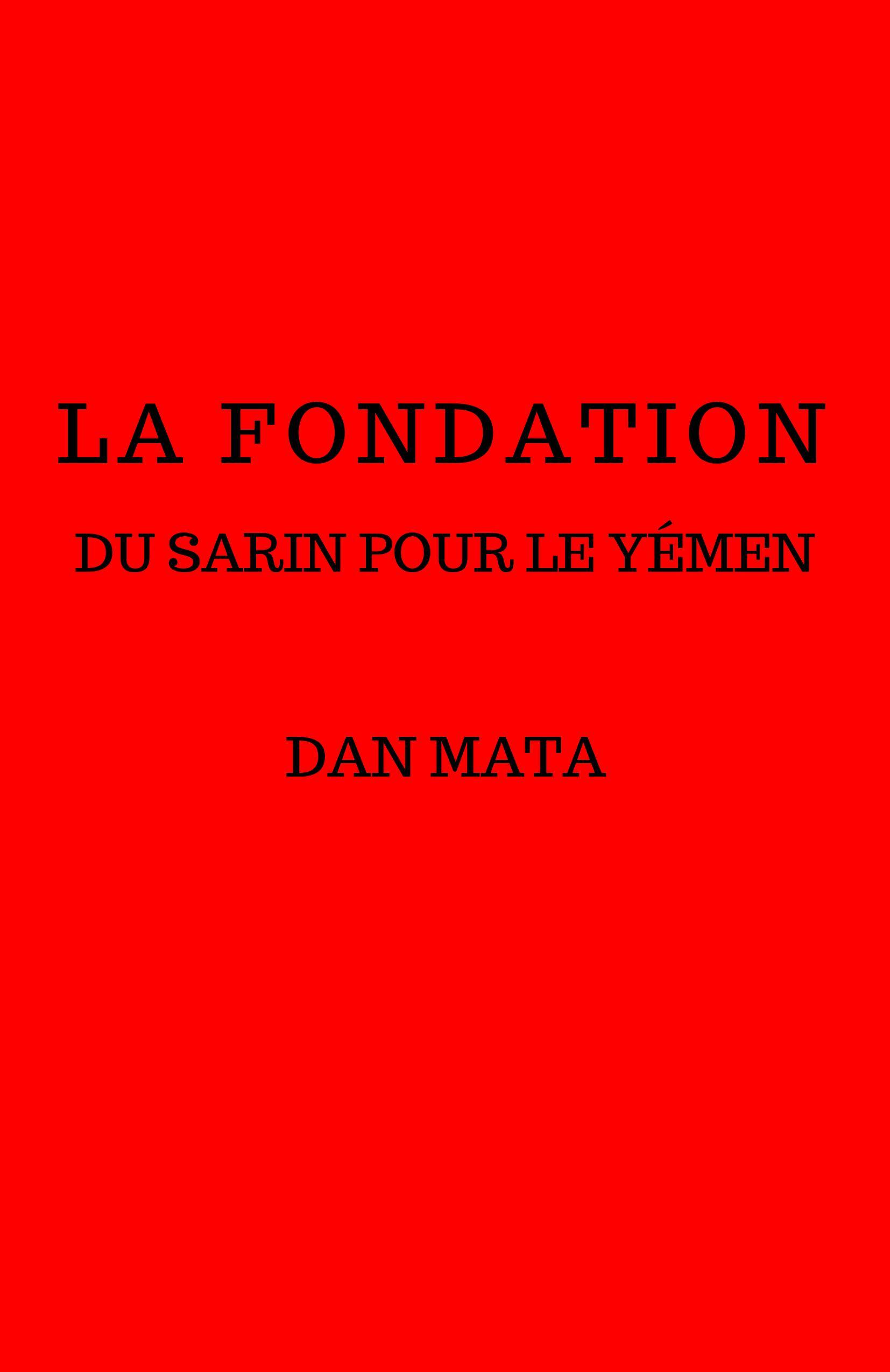 La Fondation, Du Sarin pour le Y?men