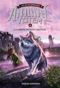 Animal totem : Les Bêtes Suprêmes : N° 6 - Griffe du chat sauvage