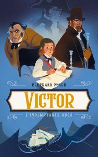 Victor - L'indomptable Hugo