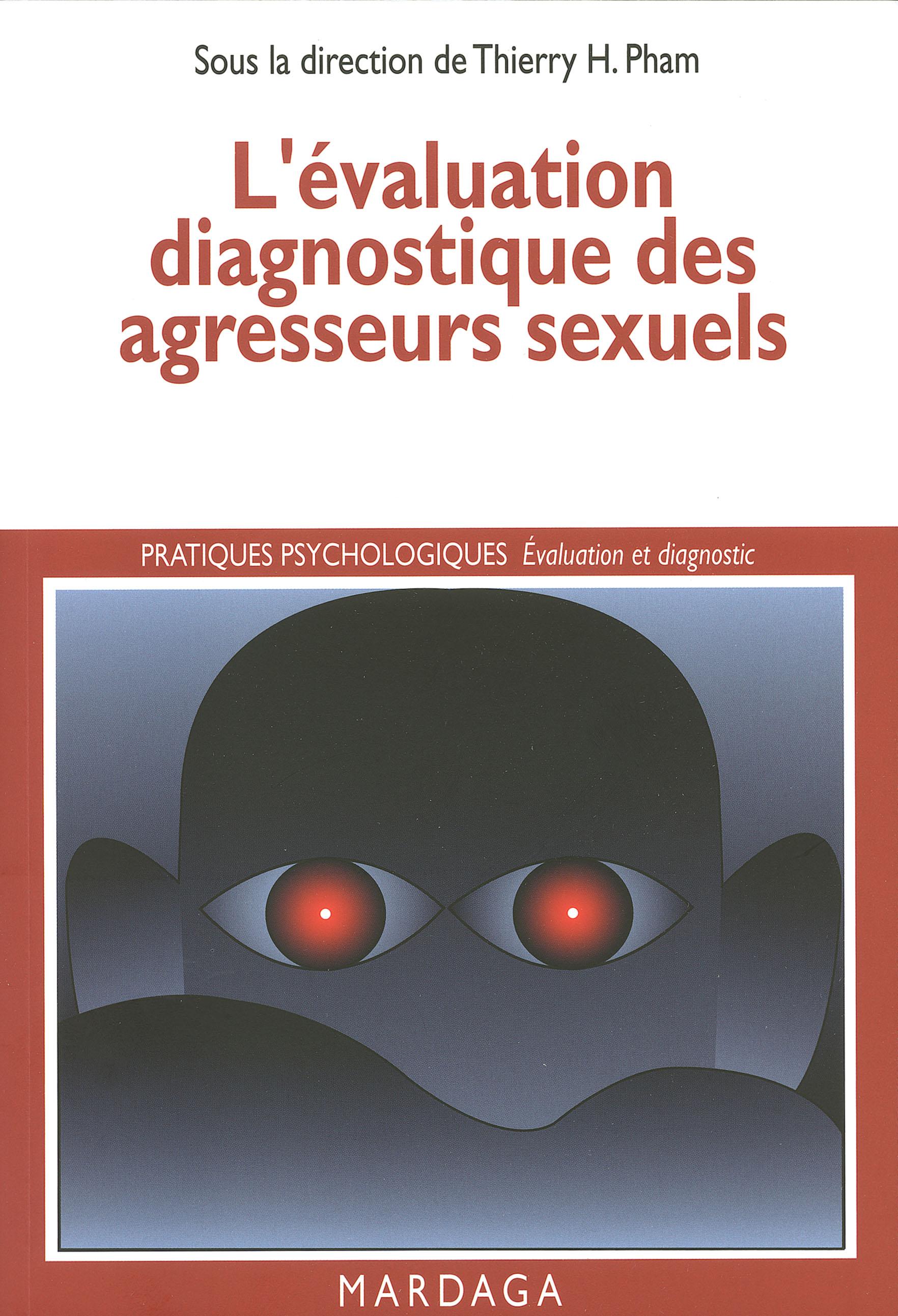 L'évaluation diagnostique des agresseurs sexuels, Étude clinique du délinquant sexuel