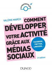 Comment développer votre activité grâce aux médias sociaux - 3e éd.