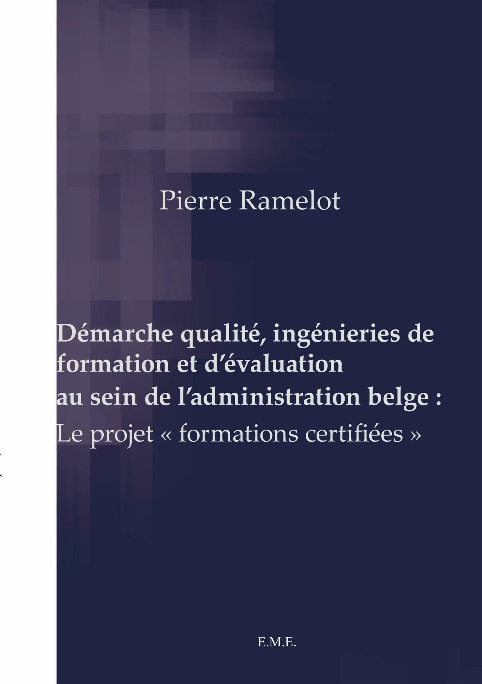 Démarche qualité, ingénieries de formation et d'évaluation au sein de l'administration belge