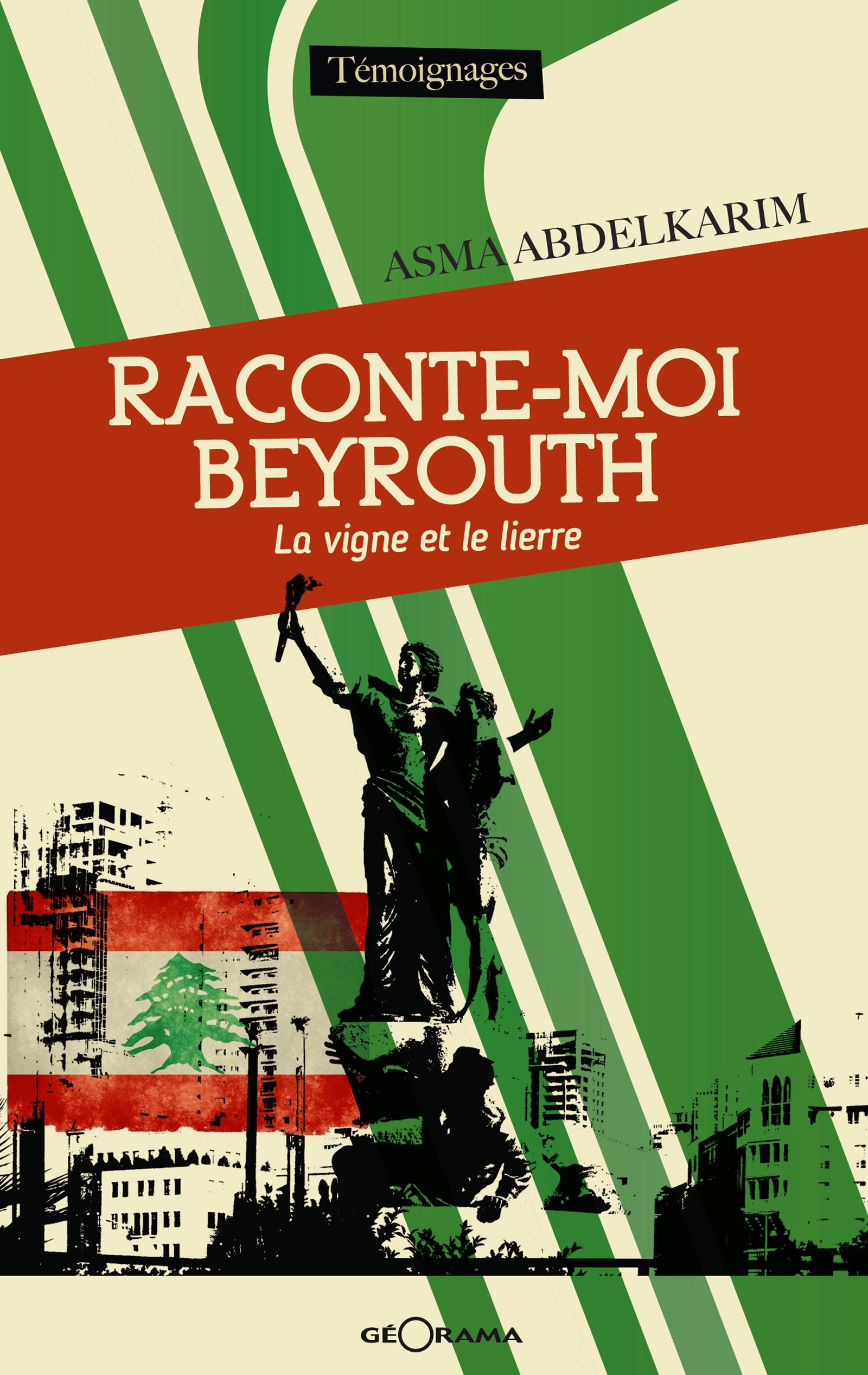 Raconte-moi Beyrouth, LA VIGNE ET LE LIERRE