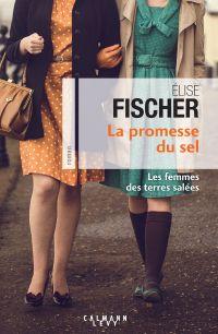 La Promesse du sel (Les Femme des terres salées T.2)