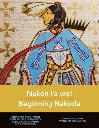 Nakón-I'a wo!: Beginning Nakoda