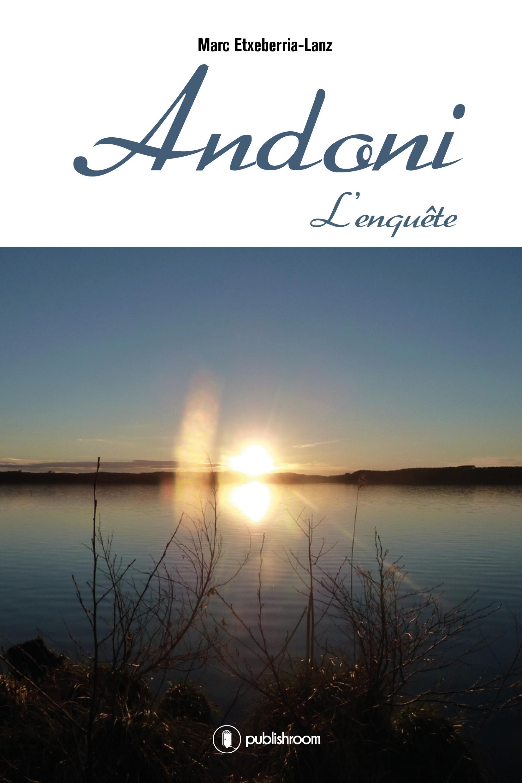 Andoni, Tome 2 : L'enquête