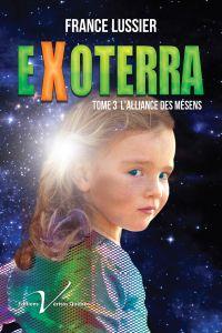 Exoterra, tome 3 : L'alliance des Mésens