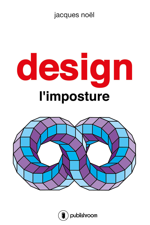 Design, l'imposture, Ouvrage coup de gueule