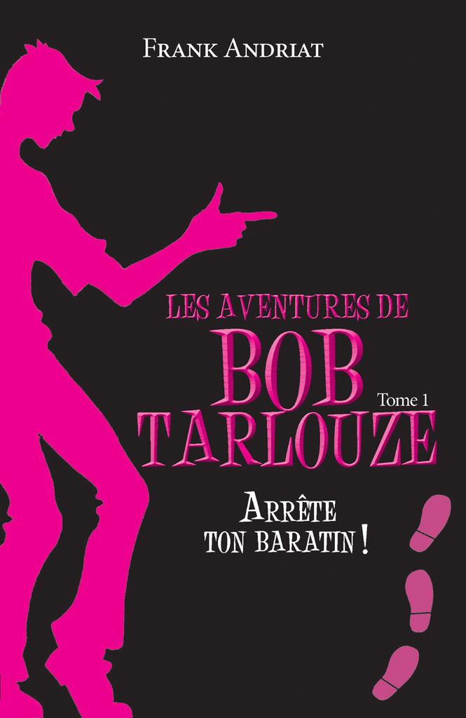 Les aventures de Bob Tarlouze - Tome 1