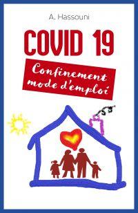 COVID 19 -  Confinement mode d'emploi