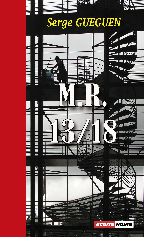 M.R. 13/18, Un roman noir haletant