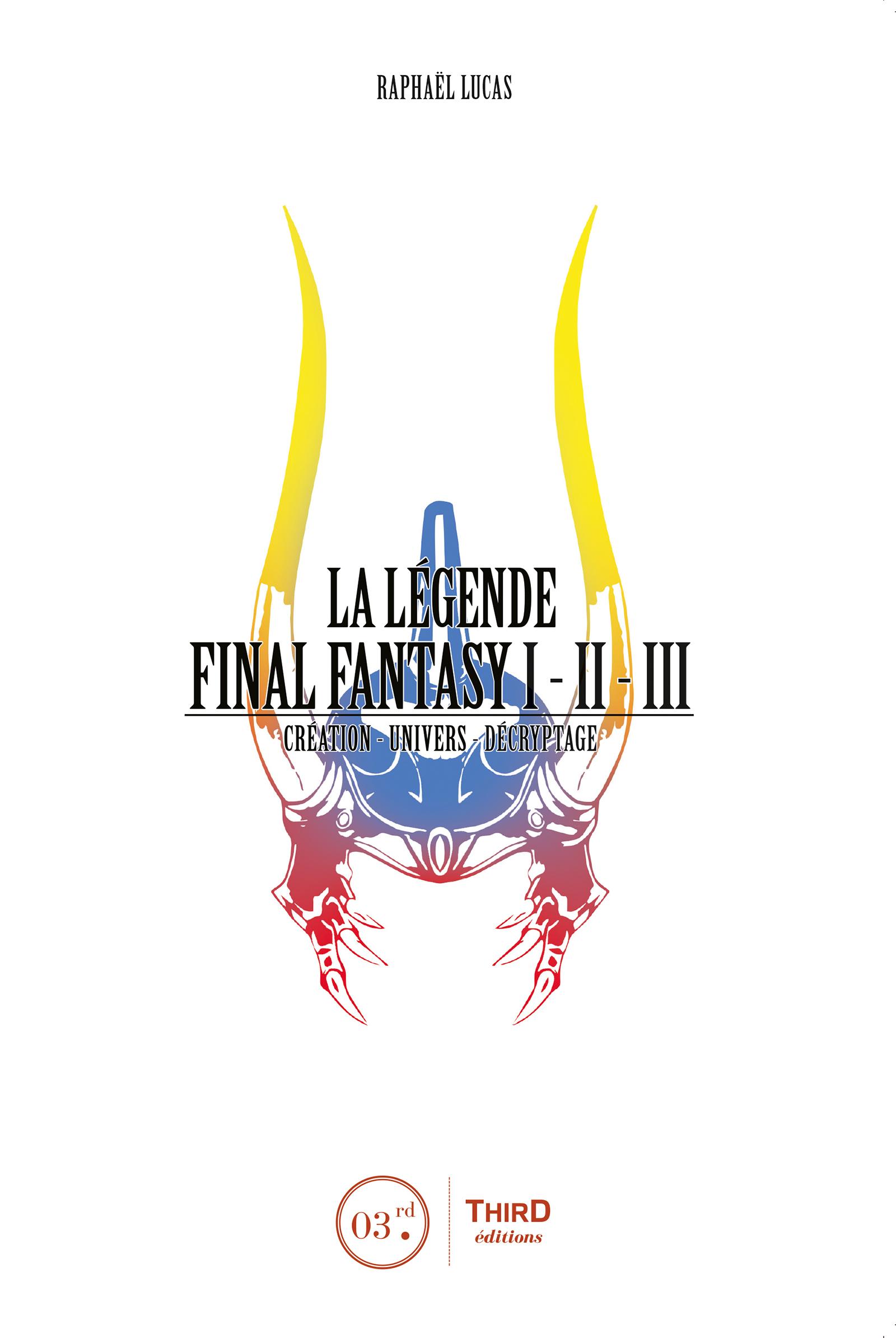 La Légende Final Fantasy I, II & III, Genèse et coulisses d'un jeu culte