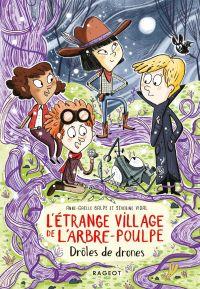 L'étrange village de l'Arbre-Poulpe - Drôles de drones