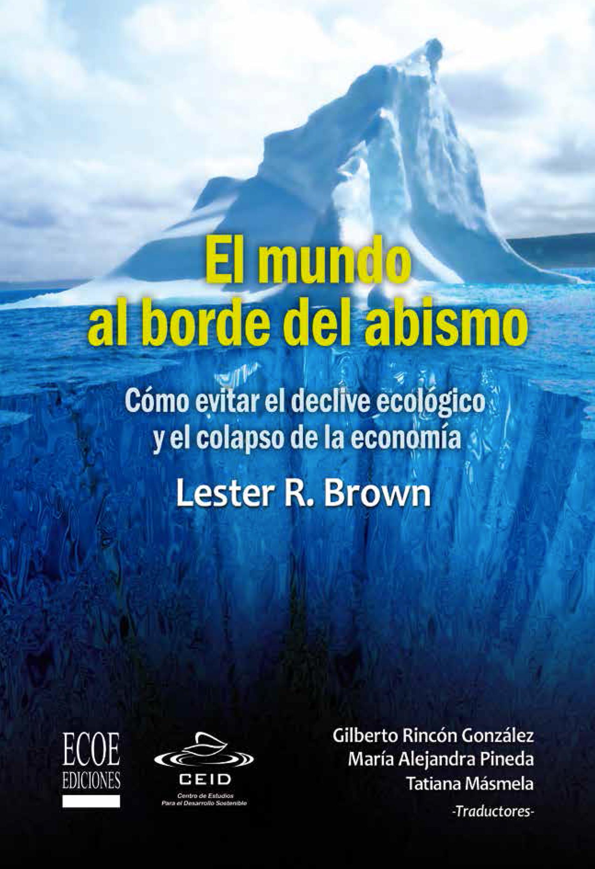 El mundo al borde del abismo, Cómo evitar el declive ecológico y el colapso de la economía