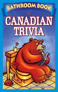Bathroom Book of Canadian Triva