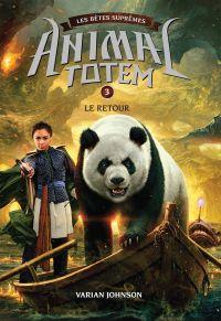 Animal totem : Les Bêtes Suprêmes : N° 3 - Le Retour