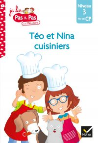 Téo et Nina CP Niveau 3 - Téo et Nina cuisiniers