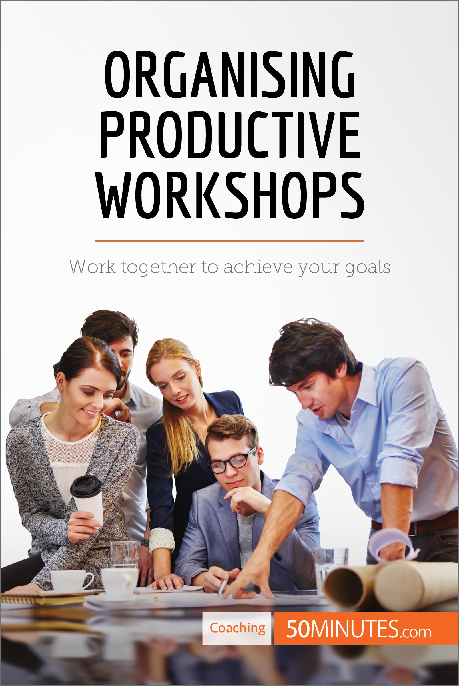Organising Productive Workshops