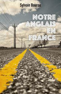 Notre anglais en France