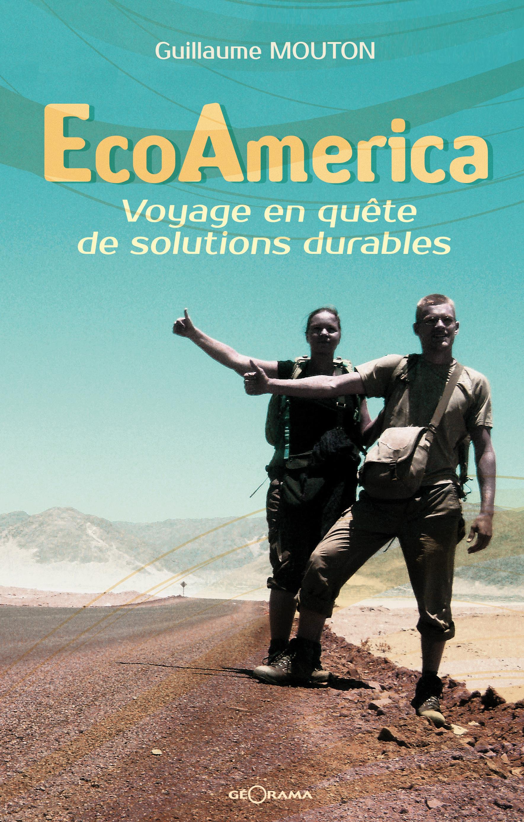 EcoAmerica, VOYAGE EN QUÊTE DE SOLUTIONS DURABLES