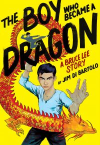 Image de couverture (The Boy Who Became a Dragon: A Bruce Lee Story)