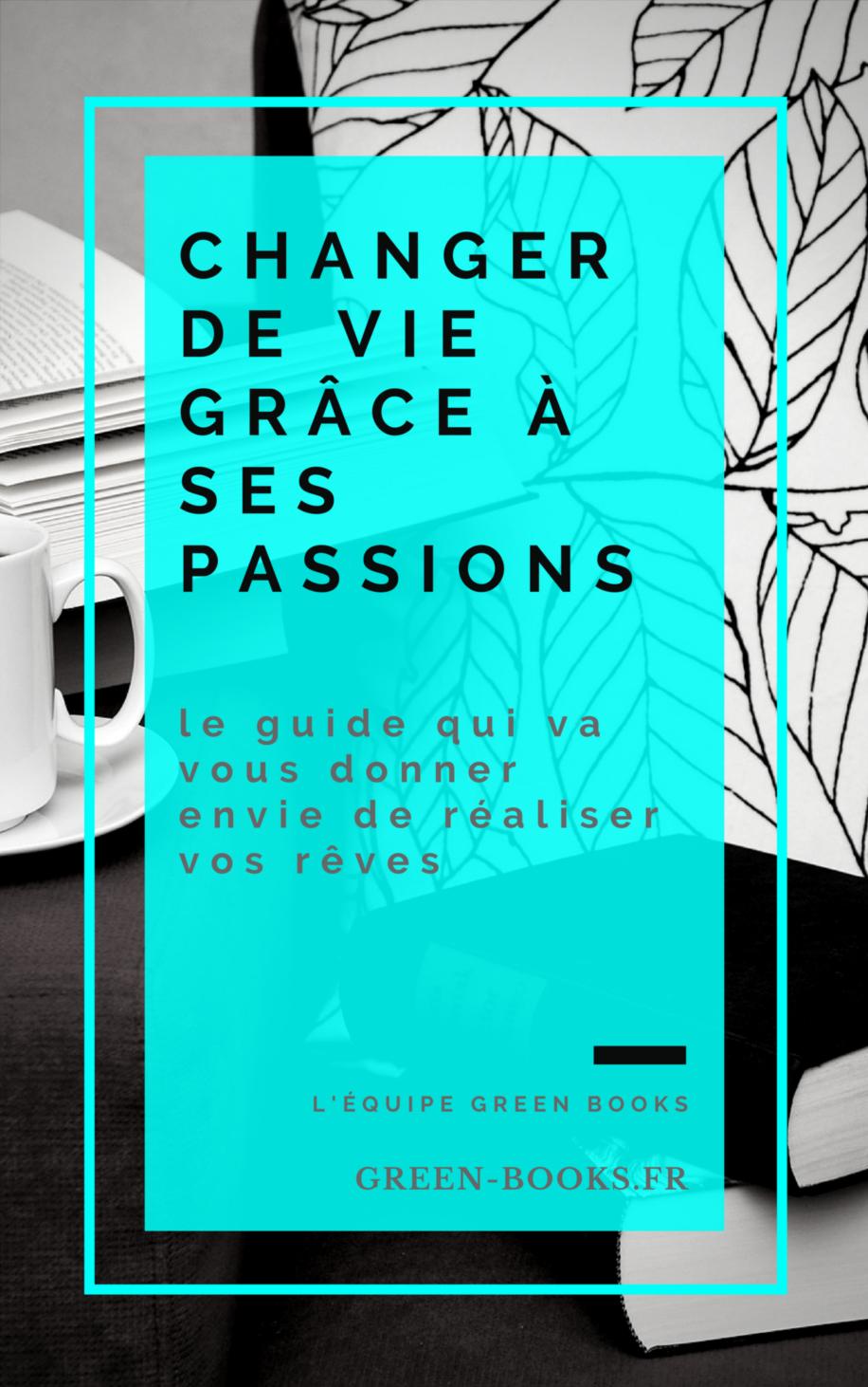 Changer de vie grâce à ses passions
