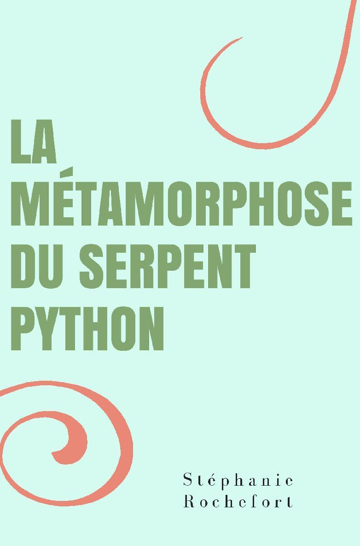 La Métamorphose du serpent python