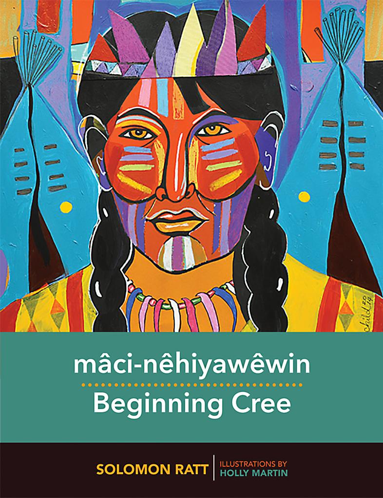 mâci-nêhiyawêwin: Beginning Cree