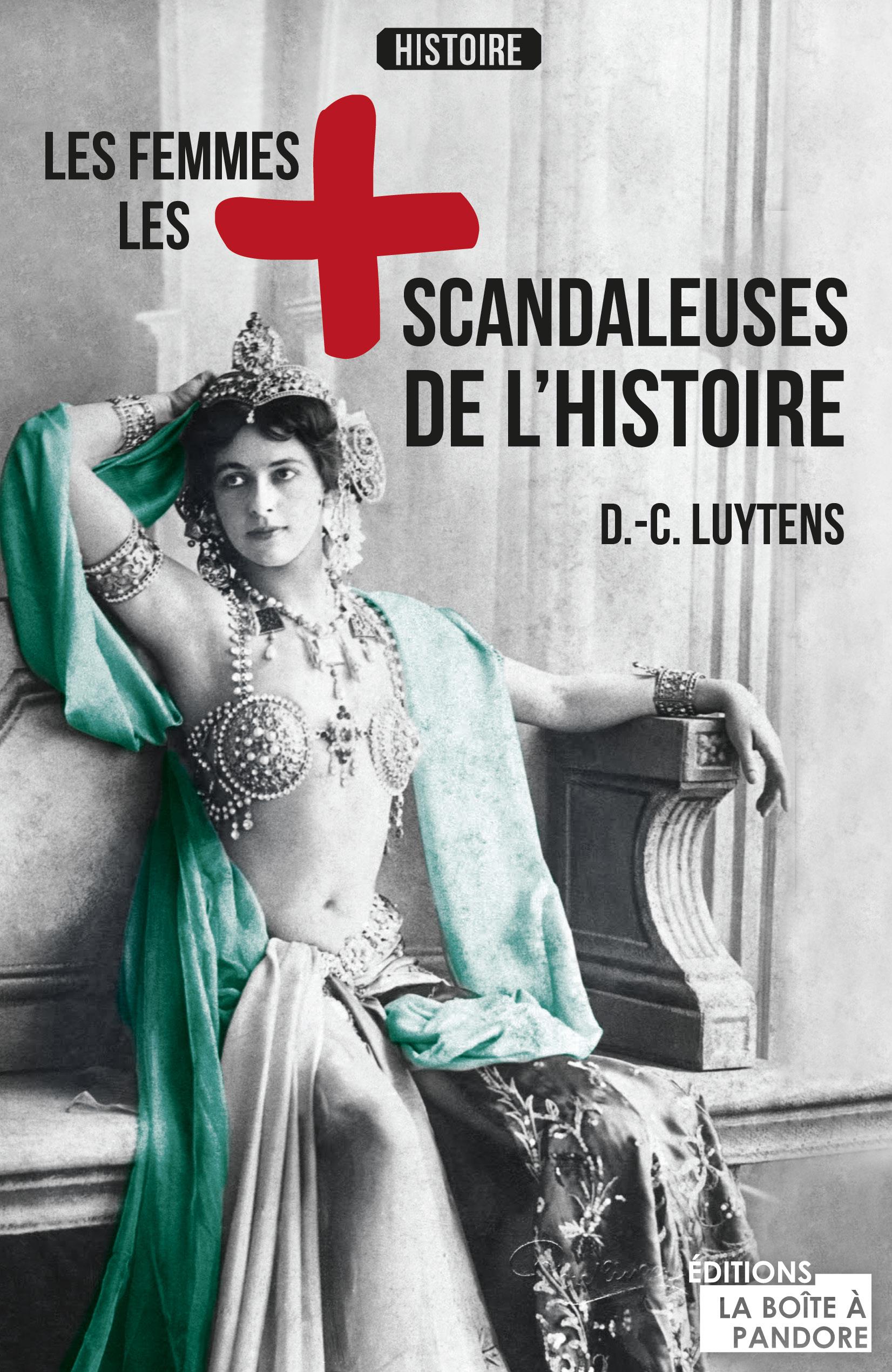 Les femmes les plus scandaleuses de l'Histoire