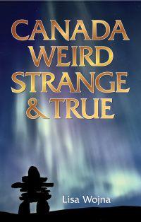 Canada Weird, Strange & True