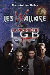 Les Wallace, tome 1 : La prophétie