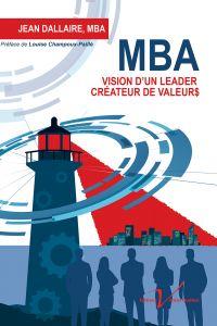 MBA : Vision d'un leader créateur de valeurs