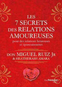 Les 7 secrets des relations amoureuses
