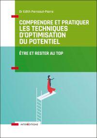 Comprendre et pratiquer les Techniques d'Optimisation du Potentiel - 3e éd.