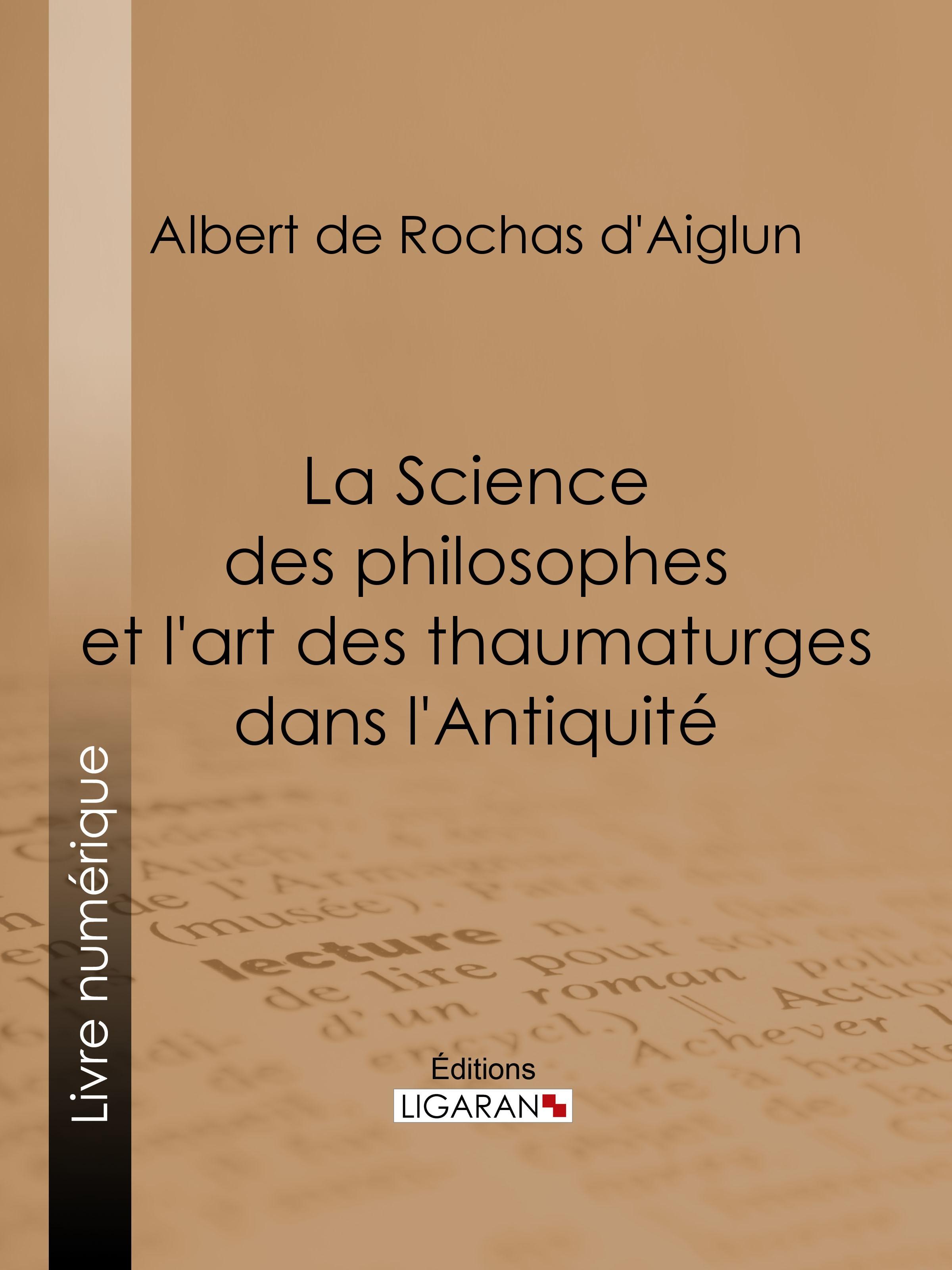 La Science des philosophes et l'art des thaumaturges dans l'Antiquité