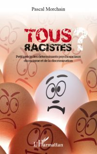 Tous racistes ?