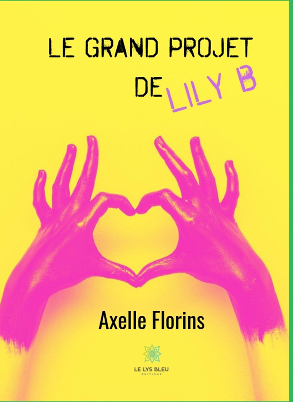 Le grand projet de Lily B