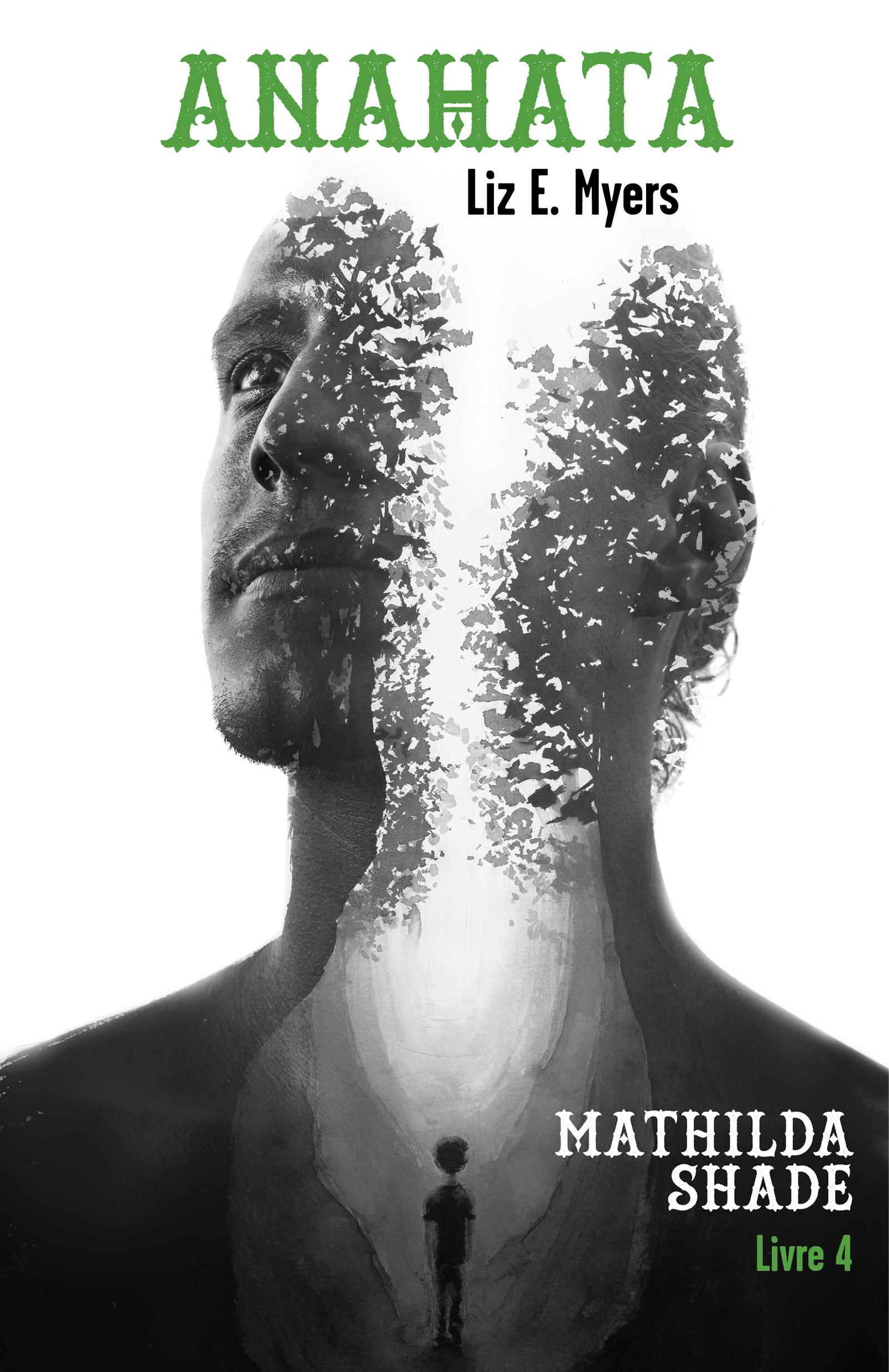 Anahata, Mathilda Shade - Livre 4